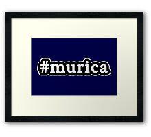 Murica - Hashtag - Black & White Framed Print