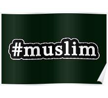 Muslim - Hashtag - Black & White Poster
