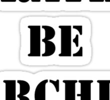 Right Now, I'd Rather Be Marching In A Parade - Black Text Sticker