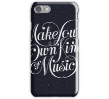 Make Your Own Kind of Music - dark iPhone Case/Skin