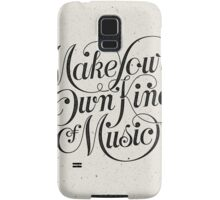 Make Your Own Kind of Music - light Samsung Galaxy Case/Skin