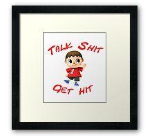 Talk shit, get hit Framed Print