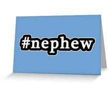 Nephew - Hashtag - Black & White Greeting Card