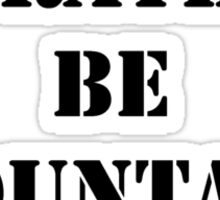 Right Now, I'd Rather Be Mountain Biking - Black Text Sticker