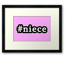 Niece - Hashtag - Black & White Framed Print