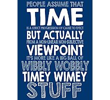 Doctor Who Timey Wimey Photographic Print