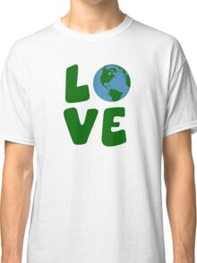 Love the Mother Earth Planet Classic T-Shirt