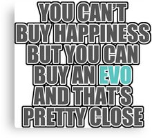 Happiness is EVO Canvas Print