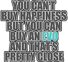 Happiness is EVO Photographic Print