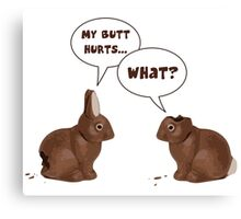 Chocolate Easter Bunny Rabbits Butt Hurts Canvas Print