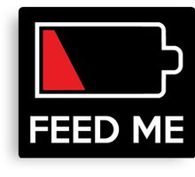 Feed Me Low Power Battery Canvas Print