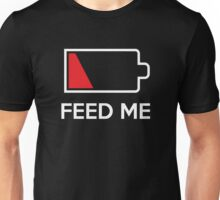 Feed Me Low Power Battery Unisex T-Shirt