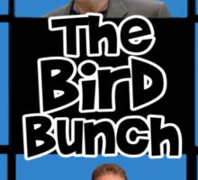 the bird bunch Sticker