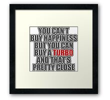 Happiness is Turbo Framed Print