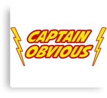 Captain Obvious Superhero Canvas Print