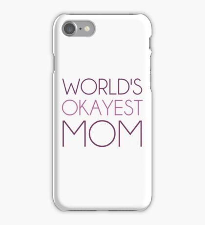 World's Okayest Mom iPhone Case/Skin