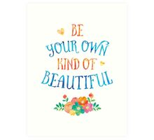 Watercolor Typography Quote 'Be Your Own Kind of Beautiful' Art Print