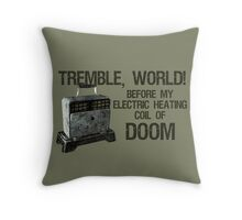 Tremble, World! Throw Pillow