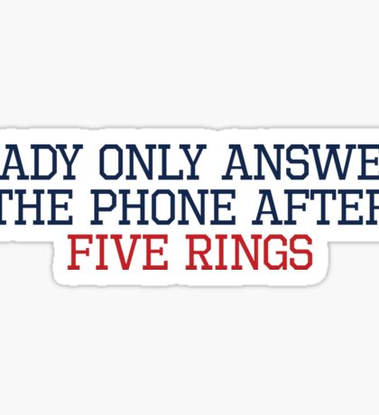 Brady Only Answers The Phone After Five Rings (Navy/Red) Sticker