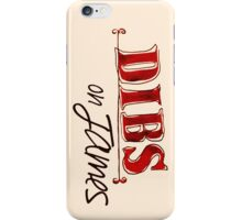 Dibs! On James iPhone Case/Skin