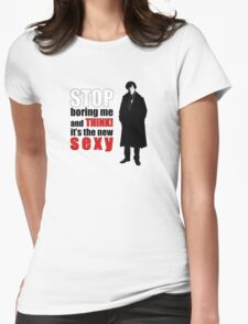 Stop boring me and think Sherlock quote Womens Fitted T-Shirt