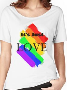 It's Just Love Women's Relaxed Fit T-Shirt