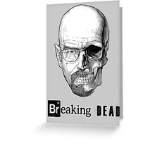 Breaking Dead Greeting Card