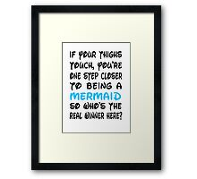 If Your Thighs Touch Framed Print