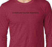 On Wednesdays we smash the patriarchy Long Sleeve T-Shirt