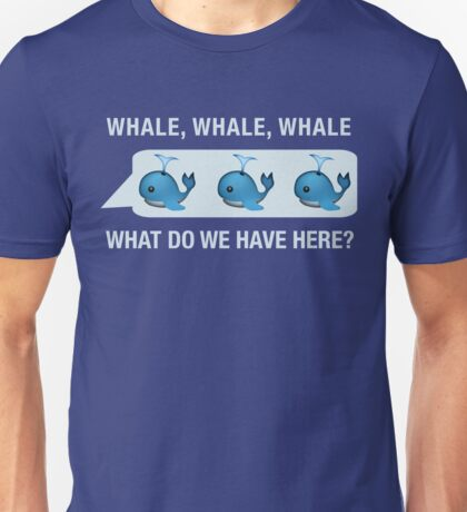 Whale, Whale, Whale, What Do We Have Here Funny Emoji Emoticon Graphic Tee Shirt Unisex T-Shirt