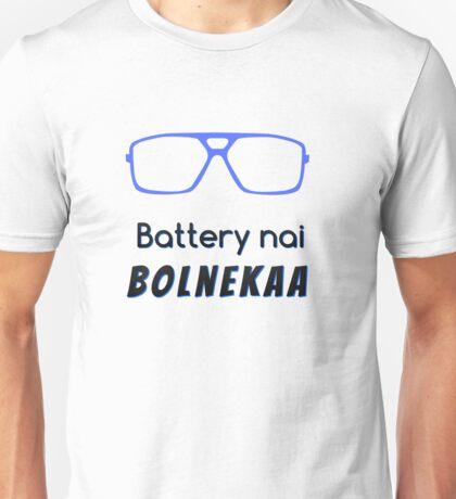 Battery nai bolnekaa Unisex T-Shirt