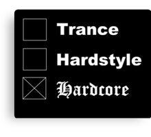 □ Trance □ Hardstyle X Hardcore Canvas Print