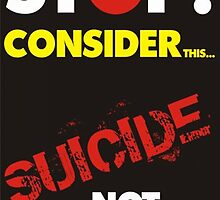 Poster 2 - Suicide Awareness Campaign by Chris Dixon