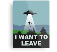 I want to leave Metal Print