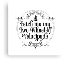 Fetch me my two wheeled velocipede Metal Print