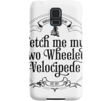 Fetch me my two wheeled velocipede Samsung Galaxy Case/Skin