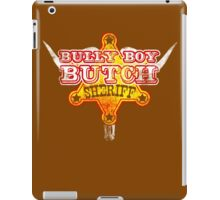 Bully Boy Butch - The Big Time Sheriff iPad Case/Skin