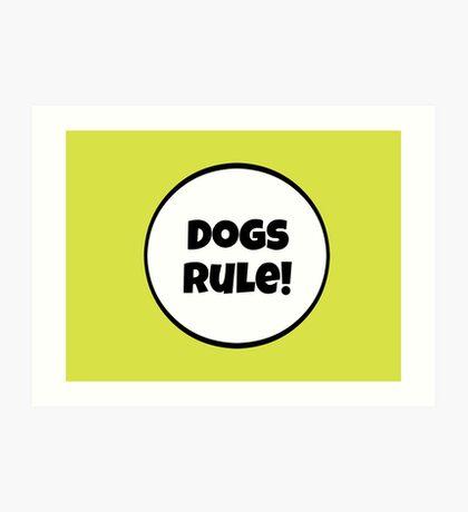 Dogs Rules! Art Print