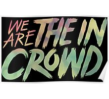 We Are The In Crowd Logo Poster