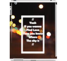 The 1975 The City Lyrics Street Lights iPad Case/Skin