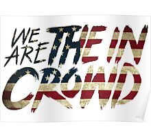 We Are The In Crowd Logo USA Poster