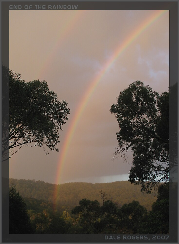 End of the Rainbow - My Backyard by dale rogers