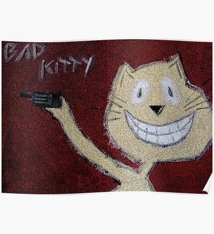 Bad Kitty - Picture Poster