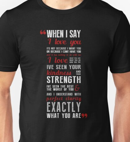 When I Say ... Unisex T-Shirt