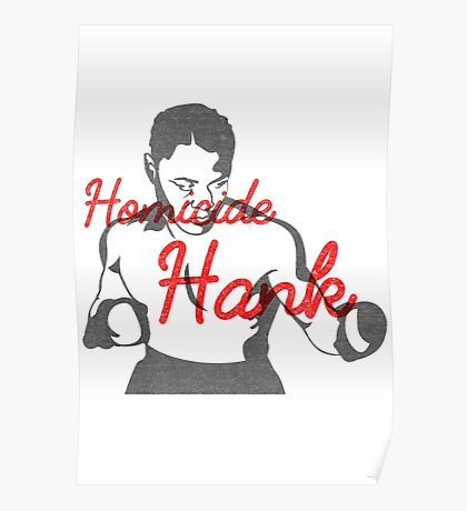 Homicide Hank - Henry Armstrong Poster