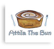 Attila the Bun  Canvas Print