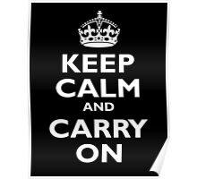 Keep Calm & Carry On, Be British! Blighty, UK, United Kingdom, white on black Poster