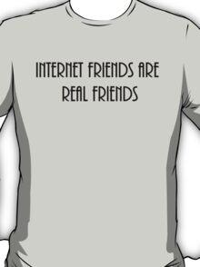 internet friends 4 T-Shirt
