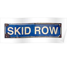 Isolated Skid Row Street Sign Poster