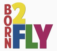 Born 2 Fly - NEON Kids Clothes